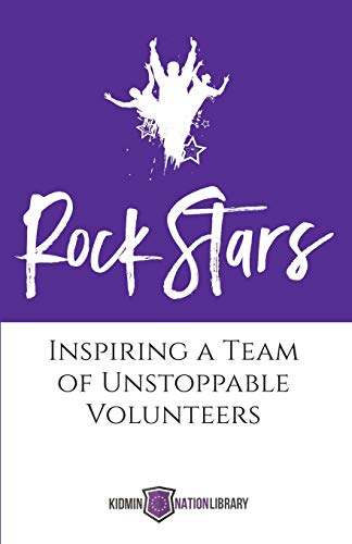 - Rock Stars: Inspiring a Team of Unstoppable Volunteers