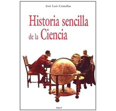 Historia sencilla de la Ciencia Historia y Biografías: Amazon.es: Comellas García-Lera, José Luis: Libros