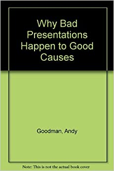 Book Why Bad Presentations Happen to Good Causes (and how to ensure they won't happen to yours)
