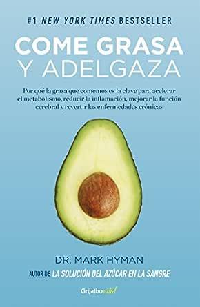 Come grasa y adelgaza (Colección Vital): Por qué la grasa que comemos es la clave para acelerar el metabolismo