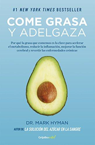 Come grasa y adelgaza (Colección Vital): Por qué la grasa que comemos es la clave para acelerar el metabolismo (Spanish Edition)
