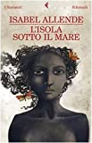 L'Isola Sotto Il Mare by Isabel Allende (2009-12-08)
