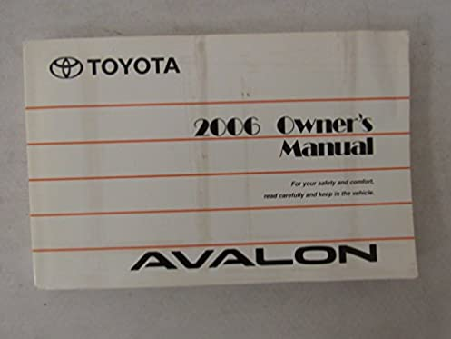 2006 toyota avalon owners manual guide book toyota amazon com books rh amazon com 2000 Toyota Avalon Black 2006 toyota avalon owners manual download
