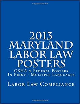 Book 2013 Maryland Labor Law Posters: OSHA and Federal Posters In Print - Multiple Languages