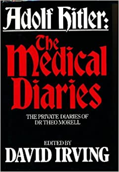 Adolf Hitler : The Medical Diaries : The Private Diaries of