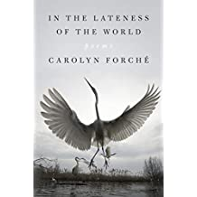 In the Lateness of the World: Poems