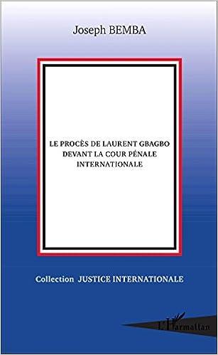 Livre gratuits en ligne Le procès de Laurent Gbagbo devant la cour pénale internationale pdf