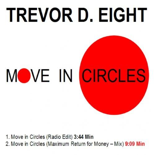 Move in Circles (Maximum Return for Money - Mix) ()