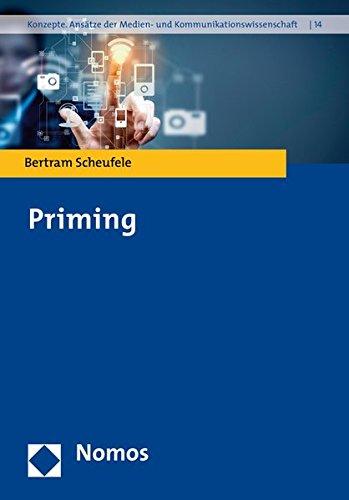 Priming (Konzepte. Ansatze Der Medien- Und Kommunikationswissenschaft, Band 14)