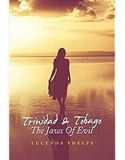 Trinidad & Tobago The Jaws Of Evil