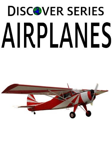 (Airplanes: Discover Series Picture Book for Children (Kindle Kids)