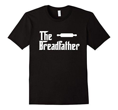 Mens The Bread Father Funny Baker T-Shirt Gift Medium Black