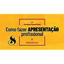 COMO FAZER APRESENTAÇÃO PROFISSIONAL:  (PARA INICIANTES) (Portuguese Edition)