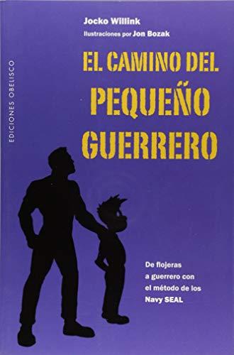 El camino del pequeno guerrero (Spanish Edition)