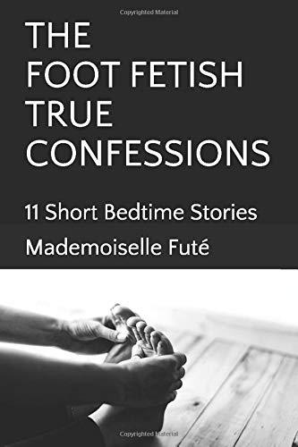 Foot fetish stories true Aunt Alice's