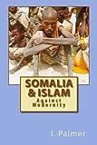 Somalia & Islam: Against Modernity