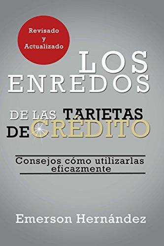 Los Enredos de las Tarjetas de  Crédito (Spanish Edition) (Tarjeta De Credito)