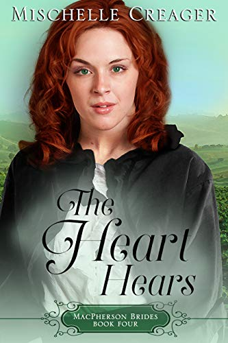 The Heart Hears: Kansas MacPhersons (MacPherson Brides Book 4) by [Creager, Mischelle]