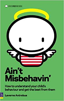 Book Ain't Misbehavin: How to Understand Your Child and Get the Best from Them