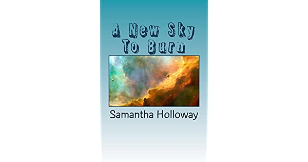 A New Sky To Burn (English Edition) eBook: Samantha Holloway: Amazon.com.mx: Tienda Kindle