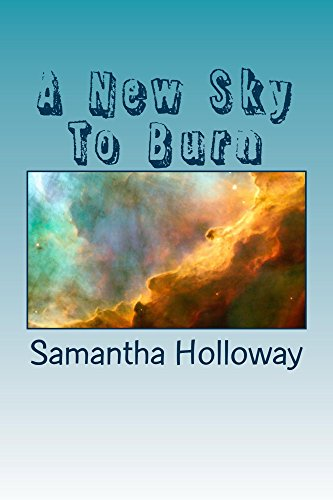 A New Sky To Burn (English Edition) de [Holloway, Samantha]