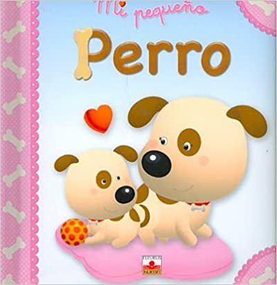 Descargar libros joomla pdf Mi pequeno perro/ My Little Puppy (Mi Pequeno/ My Little) PDF ePub MOBI