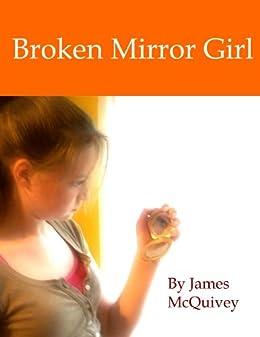 Broken Mirror Girl by [McQuivey, James]