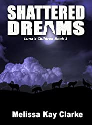 Shattered Dreams (Luna's Children Book 1)