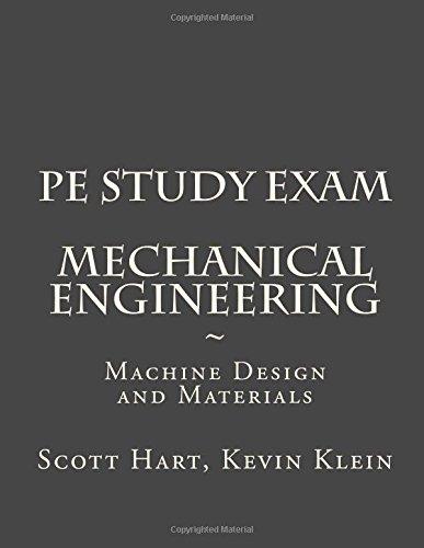 PE Study Exam: Mechanical Engineering: Machine Design and Materials