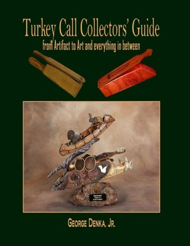 [READ] Turkey Call Collector's Guide: from Artifact to Art and Everything in Between (Volume 3) [E.P.U.B]