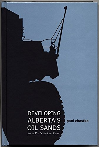 Read Online Developing Alberta's Oil Sands: From Karl Clark to Kyoto pdf