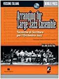 Arranging for large jazz ensemble. Tecniche di scrittura per l'orchestra jazz. Con CD Audio