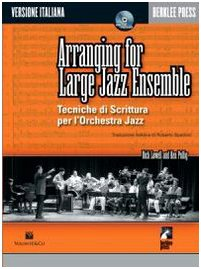 Arranging for large jazz ensemble. Tecniche di scrittura per l'orchestra jazz. Con CD - Jazz Large Ensemble