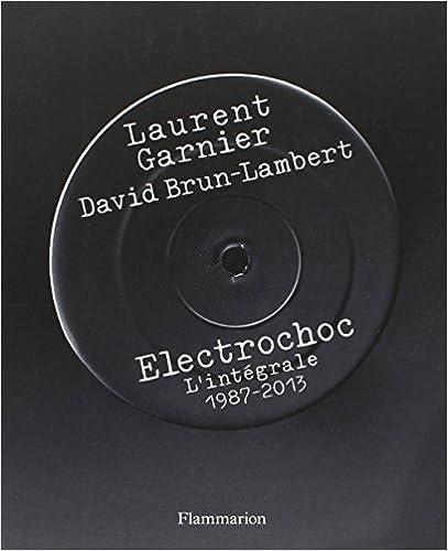 Lire en ligne Electrochoc : L'intégrale 1987-2013 pdf, epub