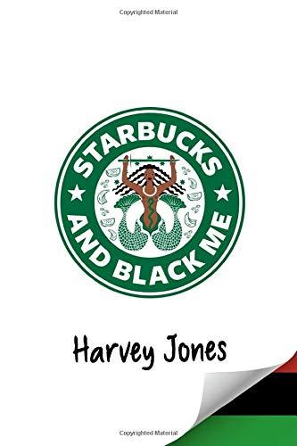 Starbucks And Black Me Where White Cream And Black Coffee Conflict Jones Harvey D 9781731287038 Amazon Com Books