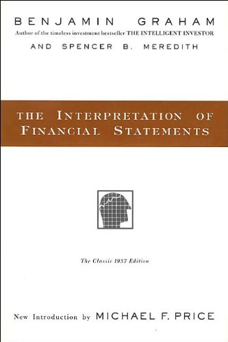 The Interpretation Of Financial Statements  Text Only  By B Graham By S  B