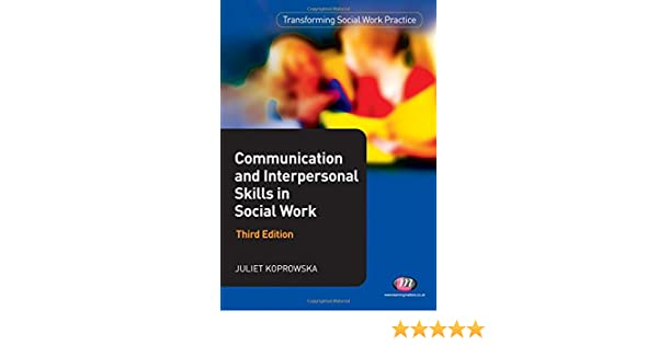 Communication and interpersonal skills in social work transforming communication and interpersonal skills in social work transforming social work practice series 9781844456109 communication books amazon fandeluxe Choice Image