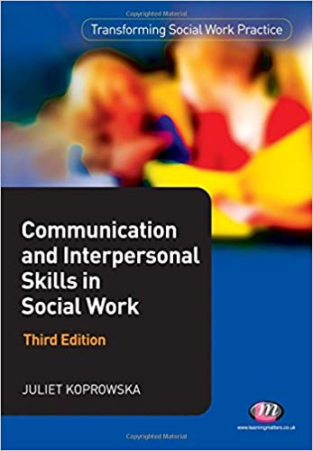 Communication and interpersonal skills in social work transforming communication and interpersonal skills in social work transforming social work practice series third edition fandeluxe Choice Image