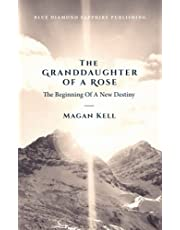 The Granddaughter of a Rose.: The Beginning of a new Destiny.