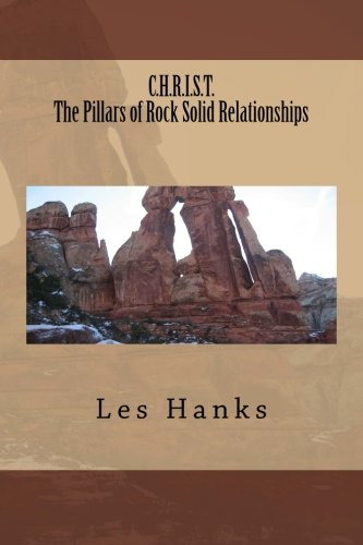 C.H.R.I.S.T. The Pillars of Rock Solid Relationships PDF