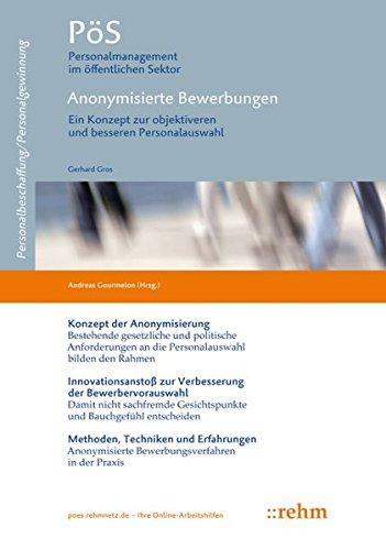 PöS - Personalmanagement im öffentlichen Sektor: Anonymisierte Bewerbungen. Ein Konzept zur objektiveren und besseren Personalauswahl