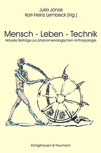 Mensch - Leben - Technik: Aktuelle Perspektiven der phänomenologischen Anthropologie (Orbis phaenomenologicus, Perspektiven) Taschenbuch – 23. Februar 2006 Karl H Lembeck Julia Jonas Königshausen u. Neumann 382602902X