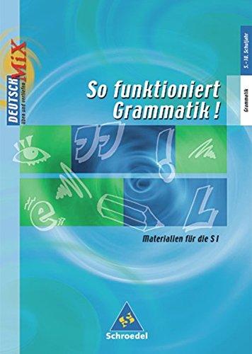 So funktioniert Grammatik!: Materialien für den Grammatikunterricht in der S I