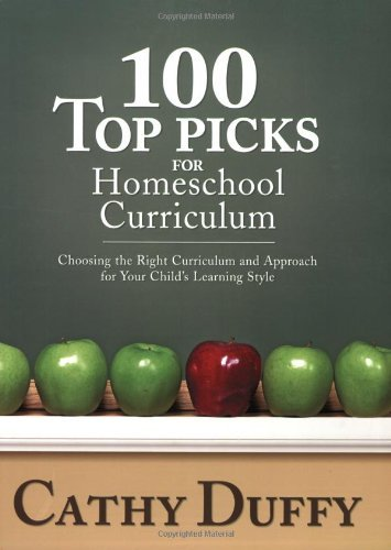By Cathy Duffy - 100 Top Picks for Homeschool Curriculum (6/27/09)
