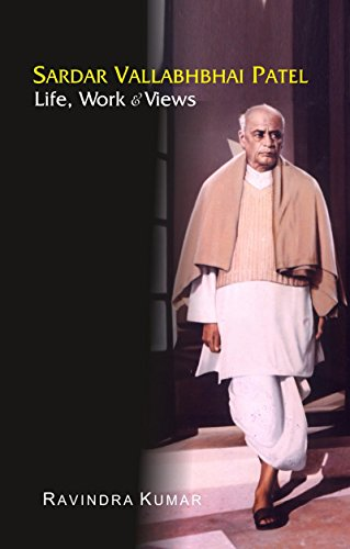 Sardar Vallabhbhai Patel: Life, Work & Views (Life And Work Of Sardar Vallabhbhai Patel)