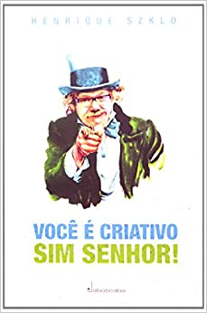 Book Você E Criativo Sim Senhor! (Em Portuguese do Brasil)