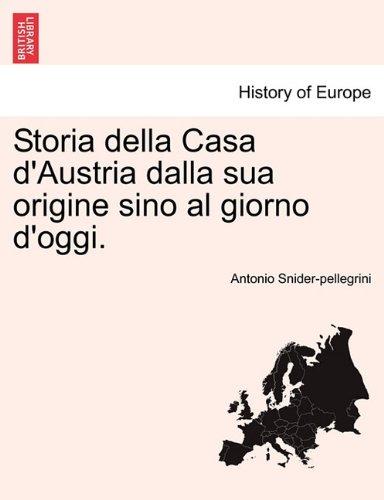 Download Storia della Casa d'Austria dalla sua origine sino al giorno d'oggi. pdf epub