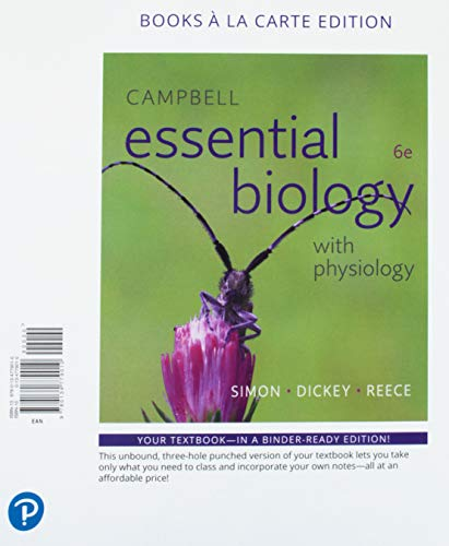 Campbell Essential Biology with Physiology, Books a la Carte Edition (6th Edition)