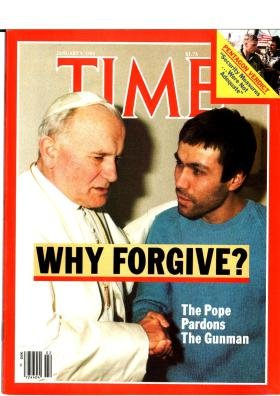 Time Magazine January 9 1984  Why Forgive? The Pope Pardons The Gunman