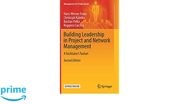 Building Leadership in Project and Network Management: A Facilitators Tool Set